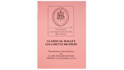 Cecchetti Classical Ballet Class Examinations Pre-Primary, Primary & Standards 1 to 6